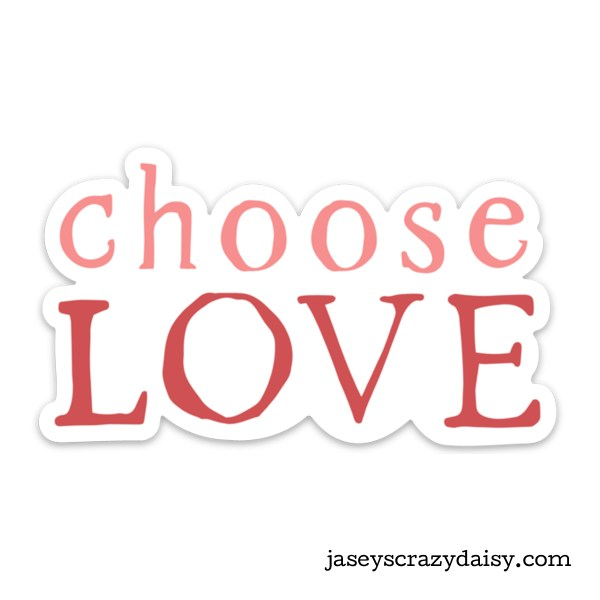Choose Love Decal