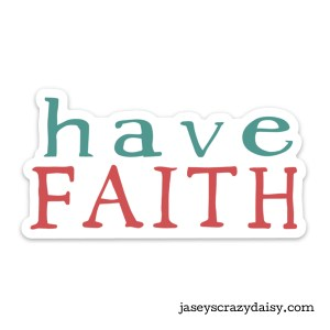 Have Faith Decal