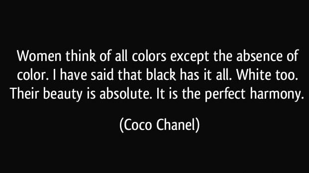 quote-women-think-of-all-colors-except-the-absence-of-color-i-have-said-that-black-has-it-all-white-coco-chanel-217873
