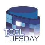 T-SQL Tuesday #38