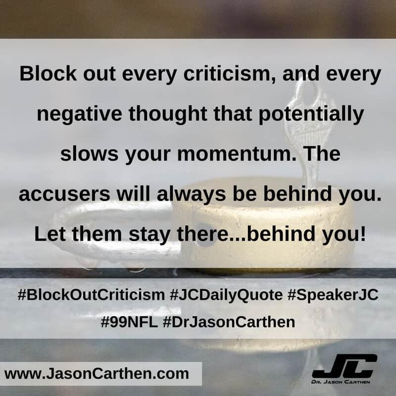 Dr. Jason Carthen:  Block Out Criticism