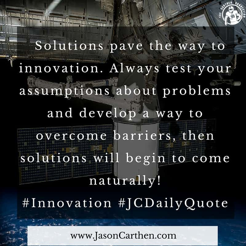 Dr. Jason Carthen: Innovation, Solutions, JCDaily Quote_4.15.2016