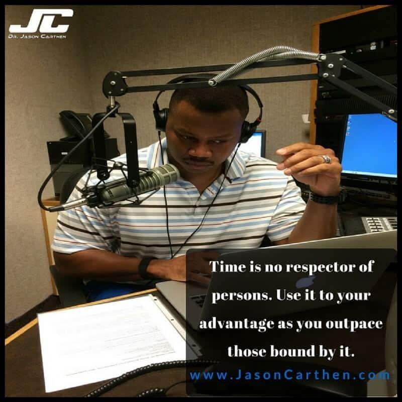 Dr. Jason Carthen: Respector, Time, Advantage