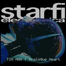 Starfi Electronica - Tin Man Analogue Heart