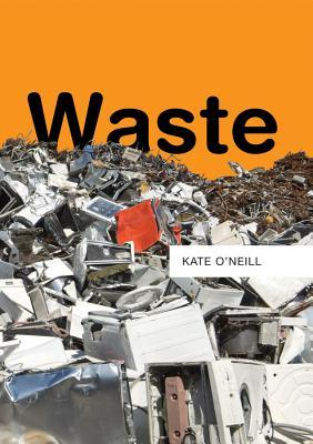 Waste by Kate O'Neill