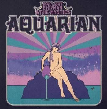Mallory Chipman and the Mystics-Aquarian [2020] COVER