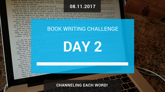 daily writing challenge - Day 2: channeling each word.