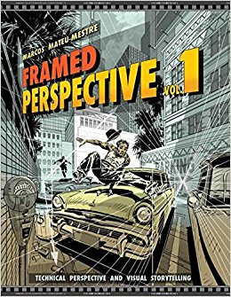 Framed Perspective Vol. 1: Technical Perspective and Visual Storytelling by Marcos Mateu-Mestre