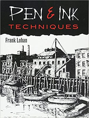 Pen & Ink Techniques by Frank J. Lohan