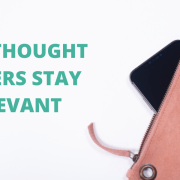 How Thought Leaders Stay Relevant
