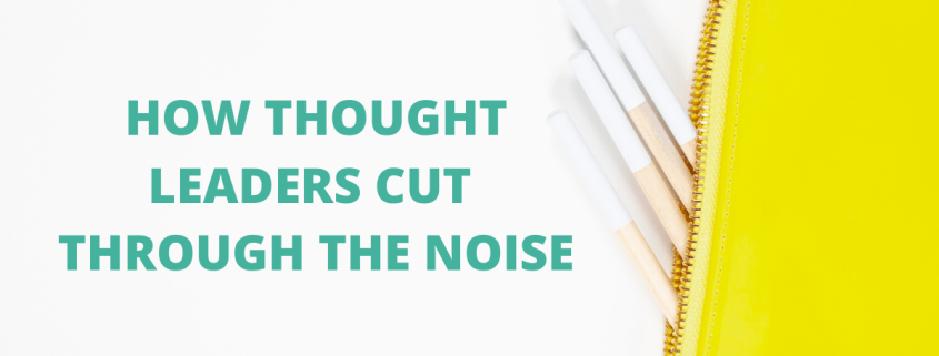 How Thought Leaders Cut Through the Noise