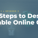 Four Steps to Design a Profitable Online Course