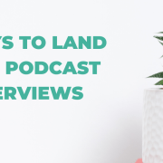 Here are top tips to help you get booked for podcast interviews even if you've never done it before and are in the earlier stages of building your brand.