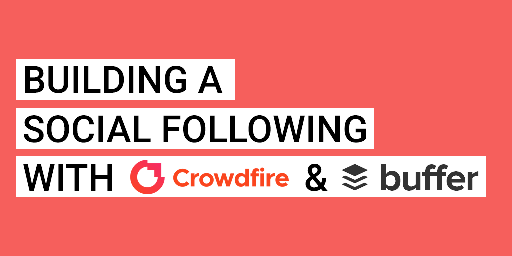 Building a social following with Crowdfire and Buffer