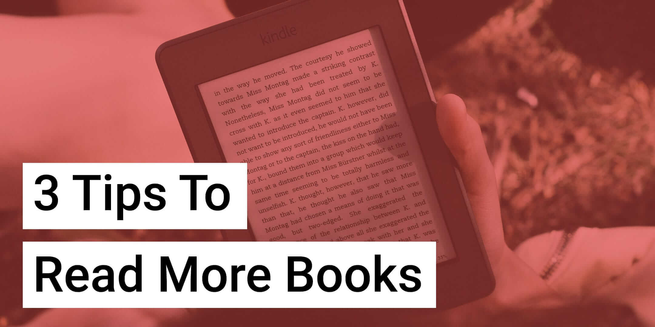 3 Tips to Read More Books