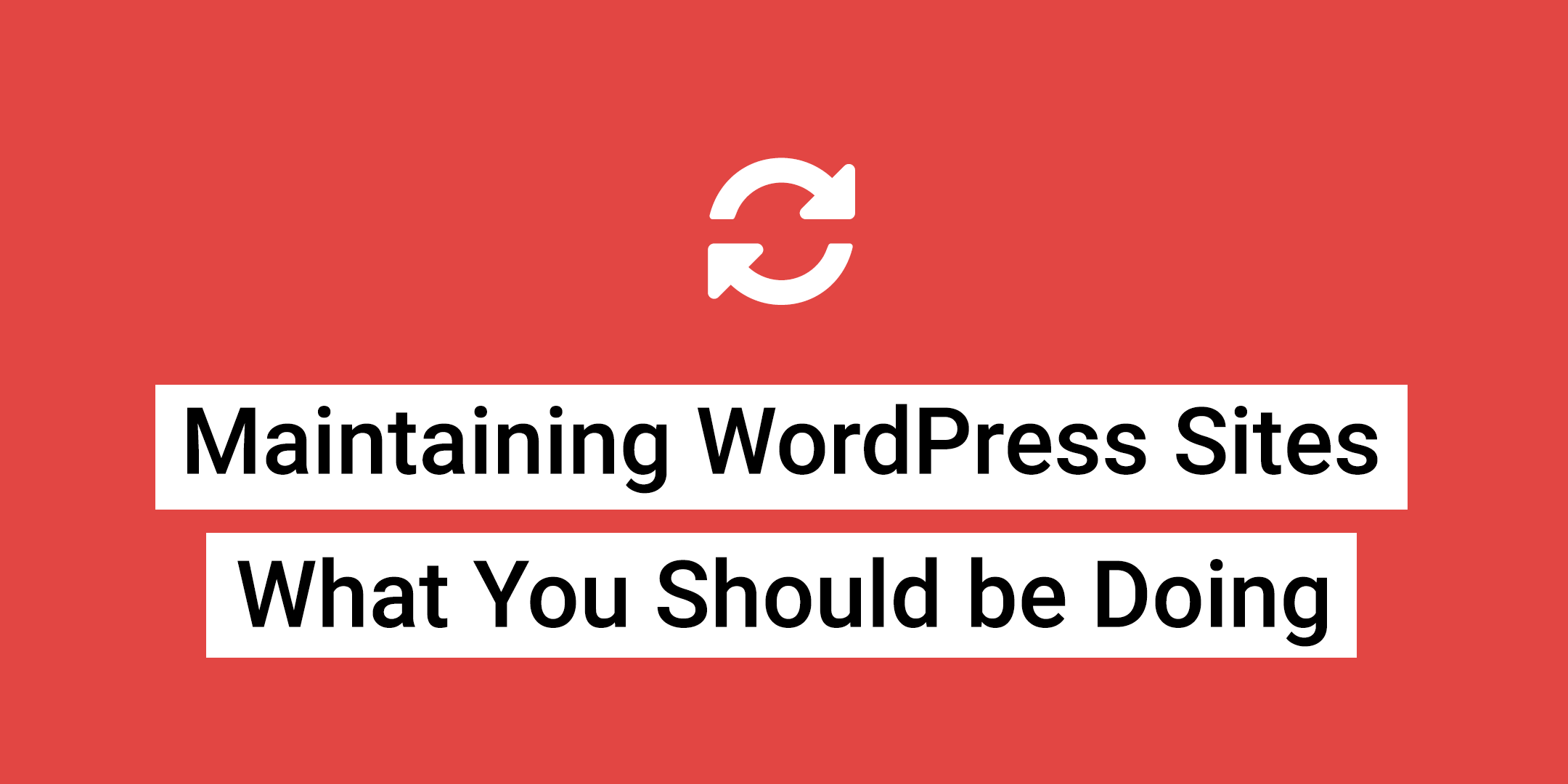 Maintaining WordPress Sites