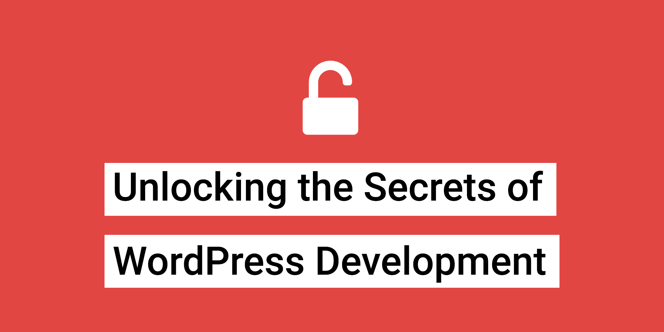 Unlocking the Secrets of WordPress Development