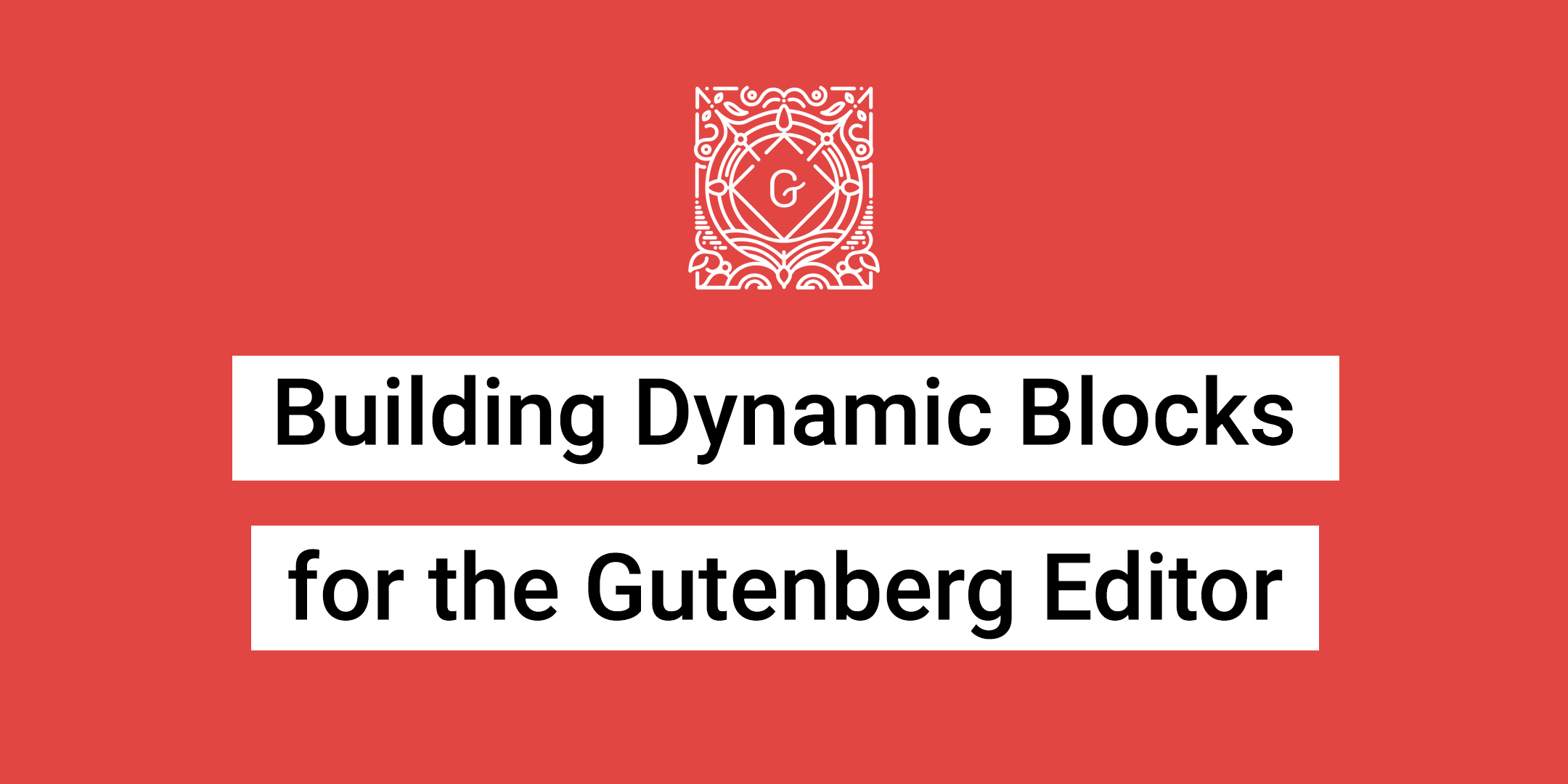 Dynamic Blocks Gutenberg
