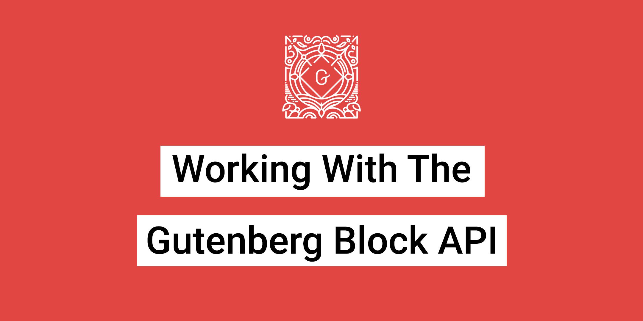 Gutenberg Block API