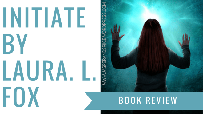 16 - Initiate by Laura L. Fox | Spoiler-Free ARC Review