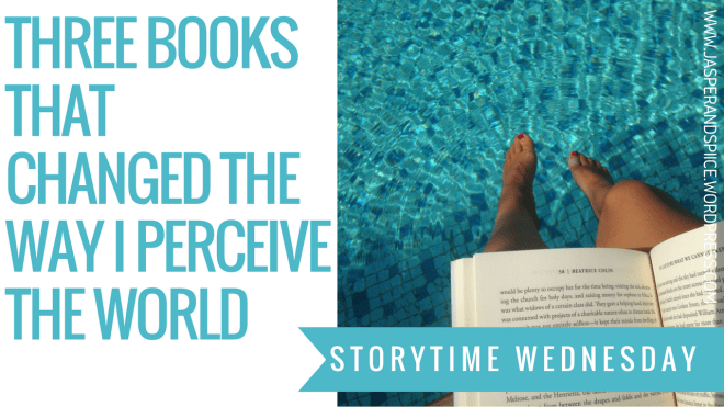 three books that changed the way i perceive the world blog header - Storytime Wednesday: Top 3 Books That Changed My Life & Way Of Thinking