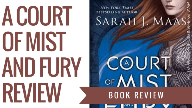 a court of mist and fury book review blog header - A Court Of Mist And Fury by Sarah J. Mass  | Spoilery Review