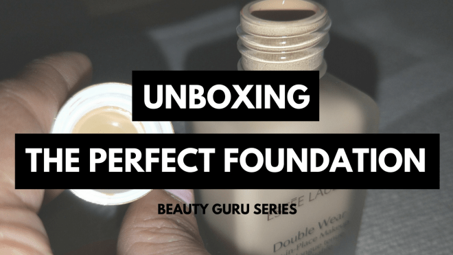 unboxing the perfect foundation blog header - Unboxing My Perfect Foundation & Review - Beauty Guru Pt.3b