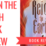 reign the earth book review 2018 blog header - I Was Bitten By A Kangaroo| Storytime Wednesday