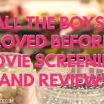 to all the boys ive loved before movie screening and review 2018 header - The Inversion: What is it?