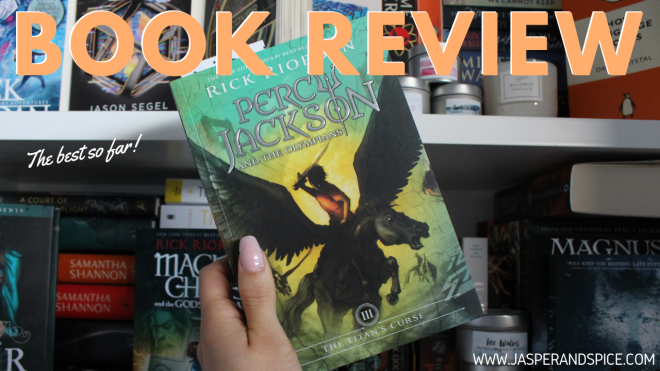 percy jackson and the titans curse book review 2018 header - Percy Jackson and The Titan's Curse by Rick Riordan | Spoilery Book Review (3/5)