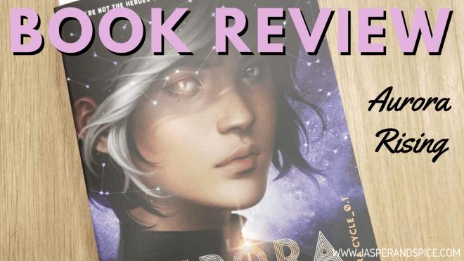 Aurora Rising Book Review 2019 Header - Aurora Rising by Jay Kristoff and Amie Kaufman | Semi-Spoiler Book Review