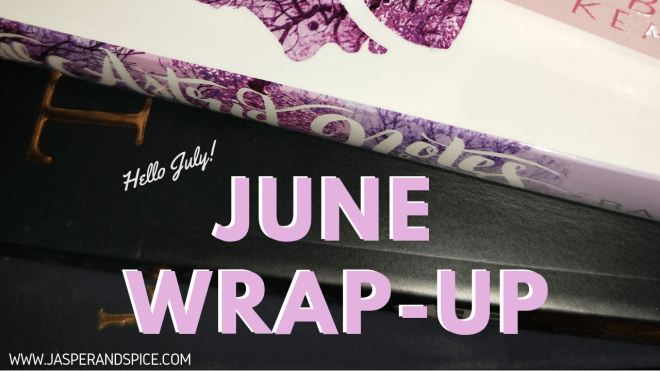 June Wrap Up 2019 Header - June Monthly Wrap Up!