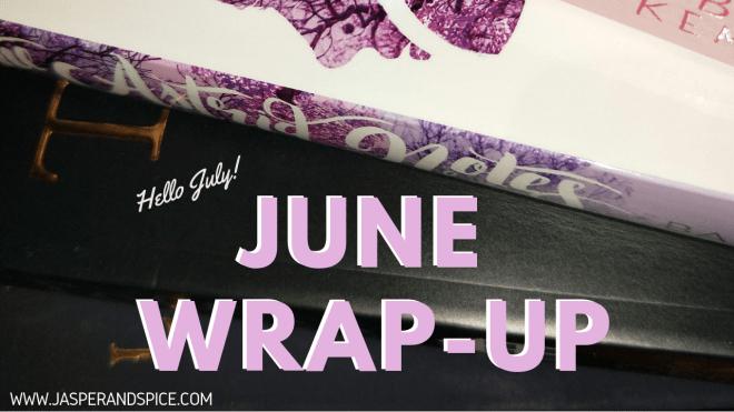 June Wrap Up 2019 Header - June Monthly Wrap Up!