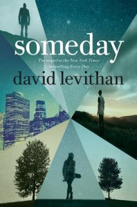 Someday by David Levithan Book Cover 198x300 - Someday by David Leviathan | Spoiler Book Review