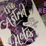 The Astrid notes book review 2019 Header - Finding Your Purpose In Any Situation! (SW#32)