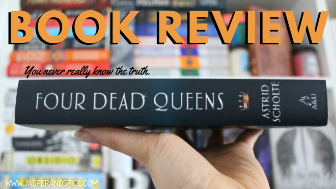 Four Dead Queens Spoiler Free Book Review 2019 Header - Four Dead Queens by Astrid Scholte | Spoiler-Free Book Review