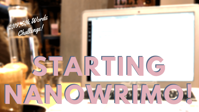 Starting Nanowrimo 2019 Header - The Start of NaNoWriMo!!