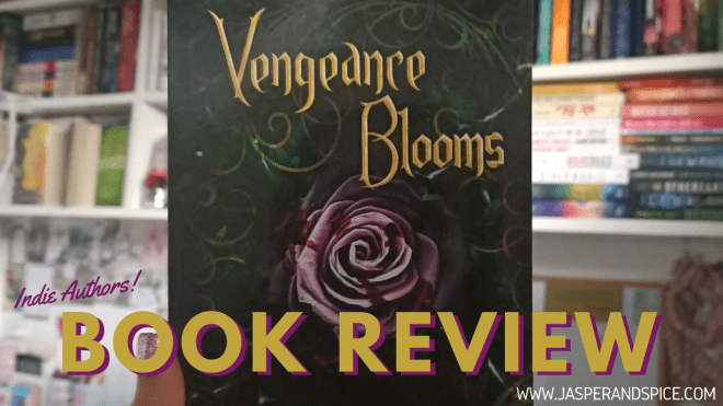 Vengeance Blooms by Chloe Hodge Spoiler Free Book Review - Vengeance Blooms by Chloe Hodge | Spoiler Free Book Review