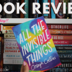 all the invisible things book review by orlagh collins 2020 Header - I'm Back On Wattpad After 6 Years, And... It's Different...