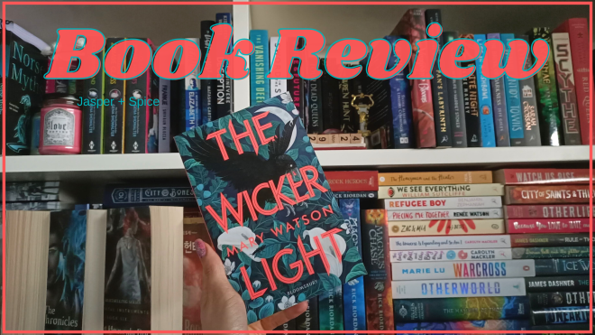 The Wickerlight by Mary Watson Spoiler Free Book Review 2020 Blog Header 1 - The Wickerlight by Mary Watson | Spoiler Free Book Review