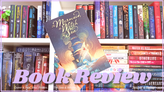 The Mermaid The Witch The Sea Spoiler Free Book Review 2020 Blog Header - The Mermaid, The Witch & The Sea by Maggie Tokuda-Hall | Spoiler Free Book Review