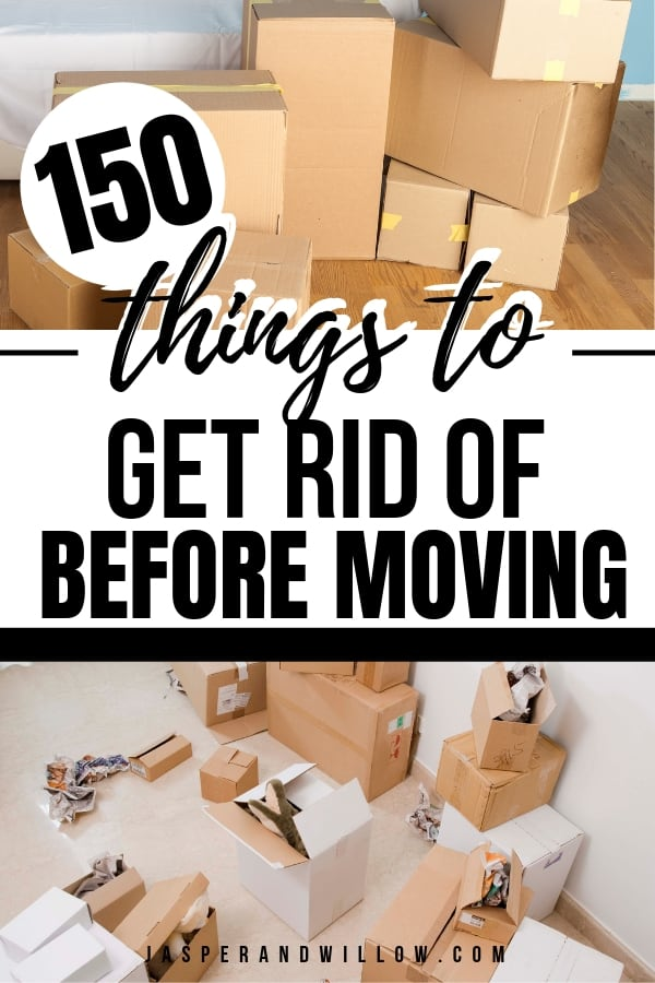 things to get rid of before moving