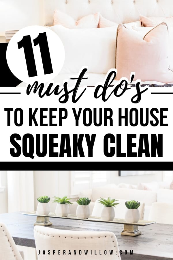 secrets to a clean house 11 must do's to keep your house squeaky clean