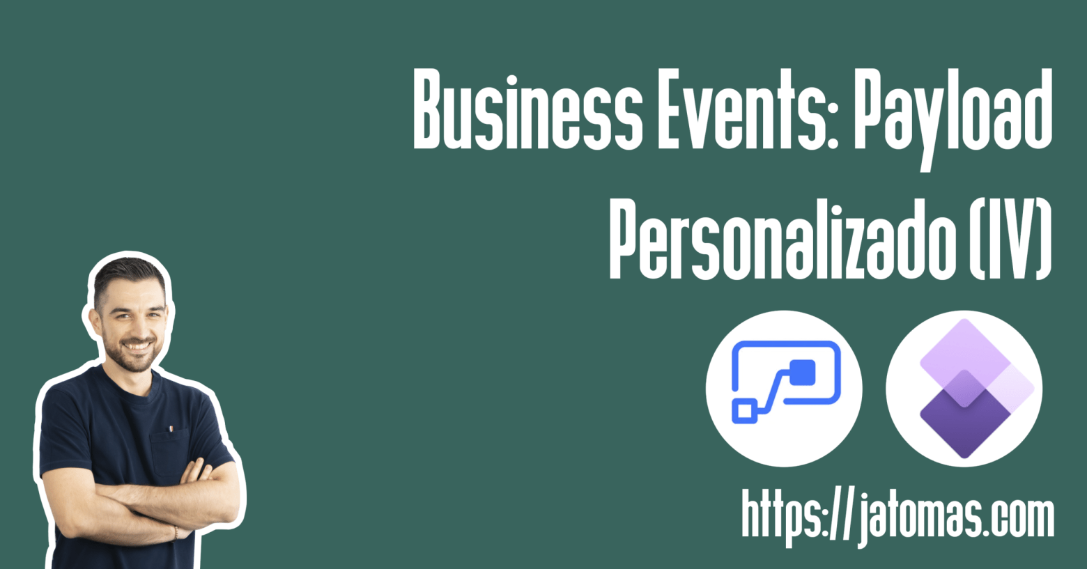 Business Events - Payload Personalizado (IV)
