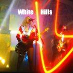 White Hills Extravaganza
