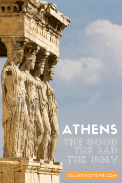 Athens-the-good-the-bad-the-ugly-jaunting-trips