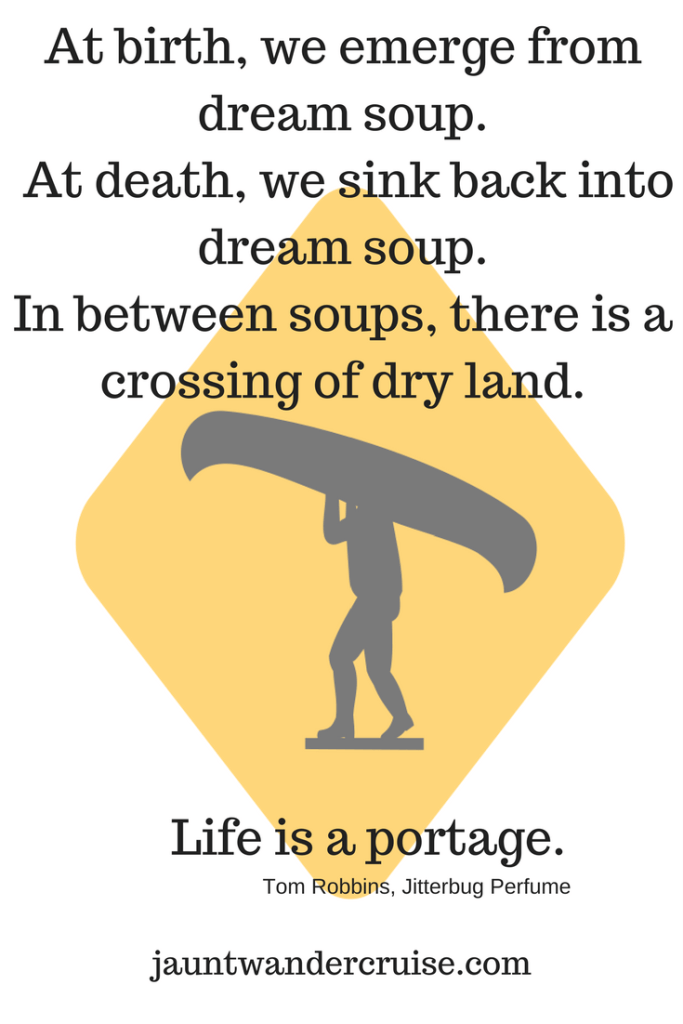 travel quote life is a portage