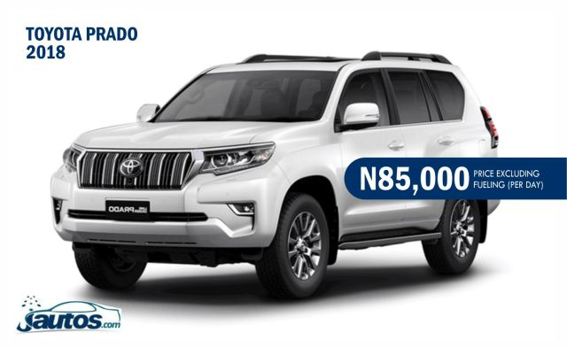 TOYOTA PRADO 2018- N85,000 (AMOUNT PER DAY WITHOUT FUELING)