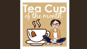 Tea Cup of the Month