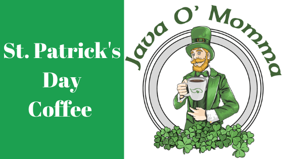 Java 'O Momma – St. Patrick's Day Coffee